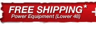 Free Freight on all Power Equipment