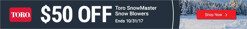 (1) Toro - $50 Off SnowMaster Snow Blowers